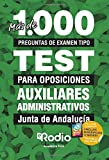 Auxiliares Administrativos.  Junta de Andalucía: Más de 1.000 preguntas de examen tipo test para oposiciones