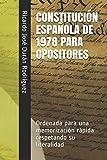 CONSTITUCIÓN ESPAÑOLA DE 1978 PARA OPOSITORES: Ordenada para una memorización rápida respetando su literalidad