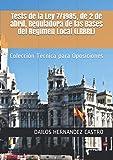 Tests de la Ley 7/1985, de 2 de abril, Reguladora de las Bases del Régimen Local (LRBRL): Colección Técnica para Oposiciones